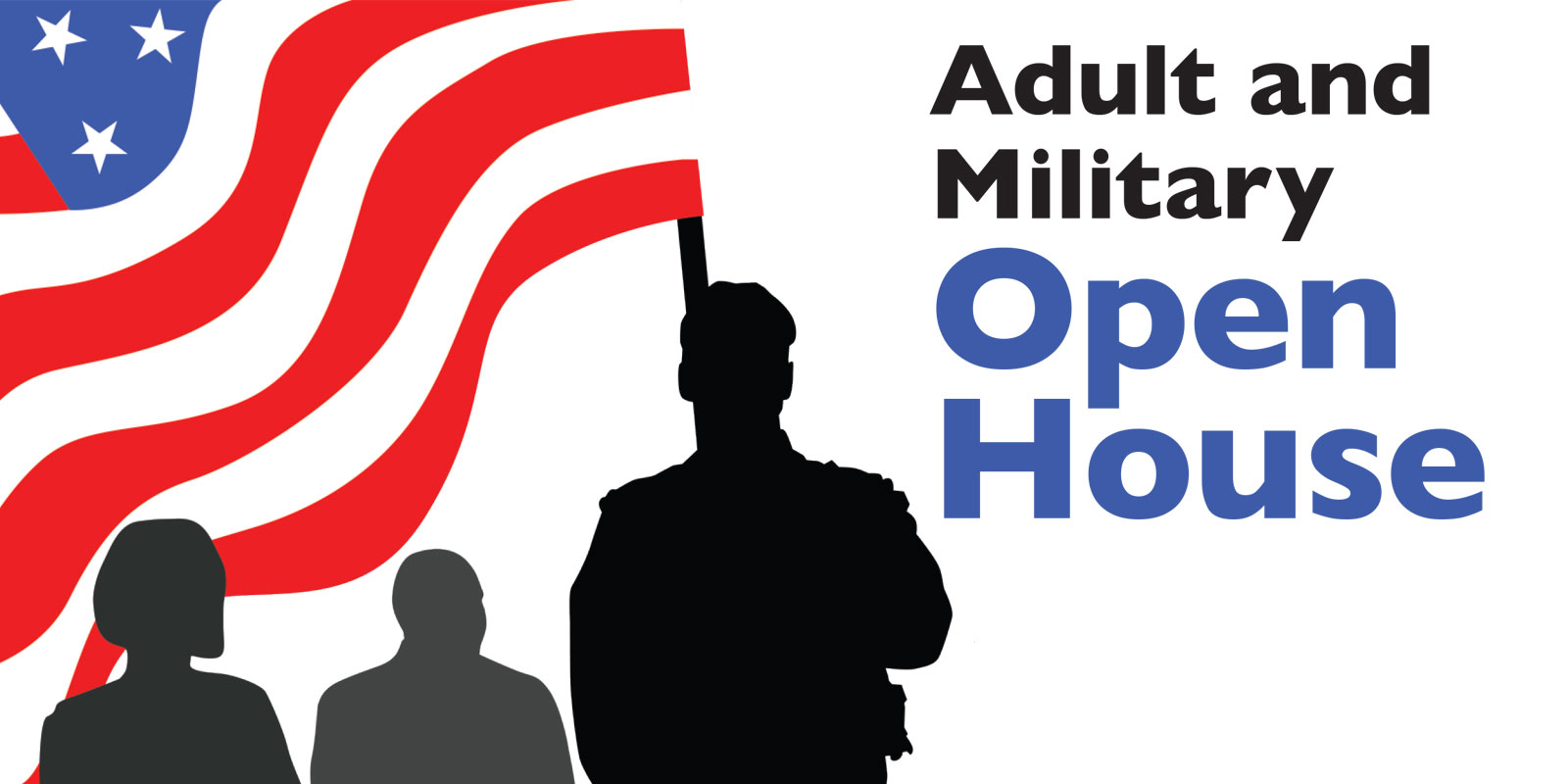 Adult and Military Open House